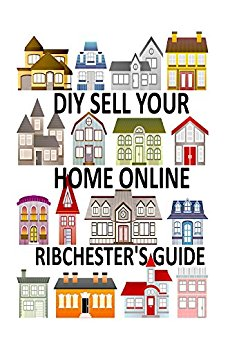 DIY Sell your home online Ribchester's Guide eBook: Biddy.