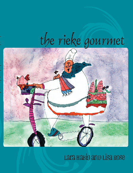 The Rieke Gourmet by Lara Habig and Lisa Rose: Cooking.