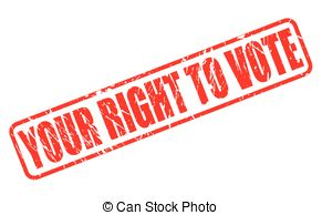 Clip Art of Your right to vote rubber stamp on white. Print.