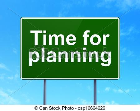 Clip Art of Time concept: Time for Planning on road sign.