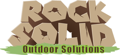 Rock Solid Outdoor Solutions.