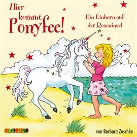 Das Einhorn auf der Roseninsel (Hier kommt Ponyfee 16) : Kinder.