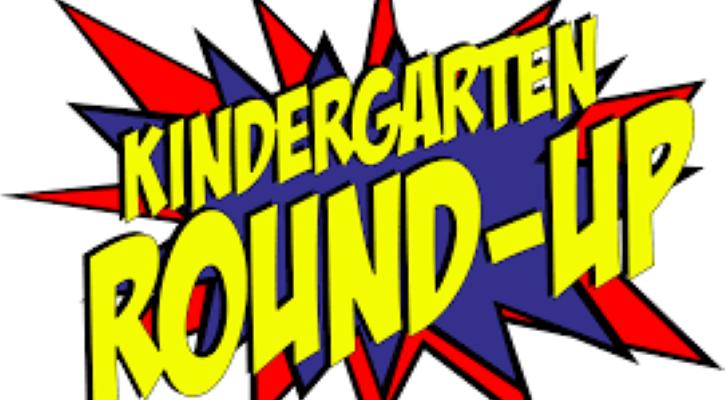 Kindergarten Round Up.