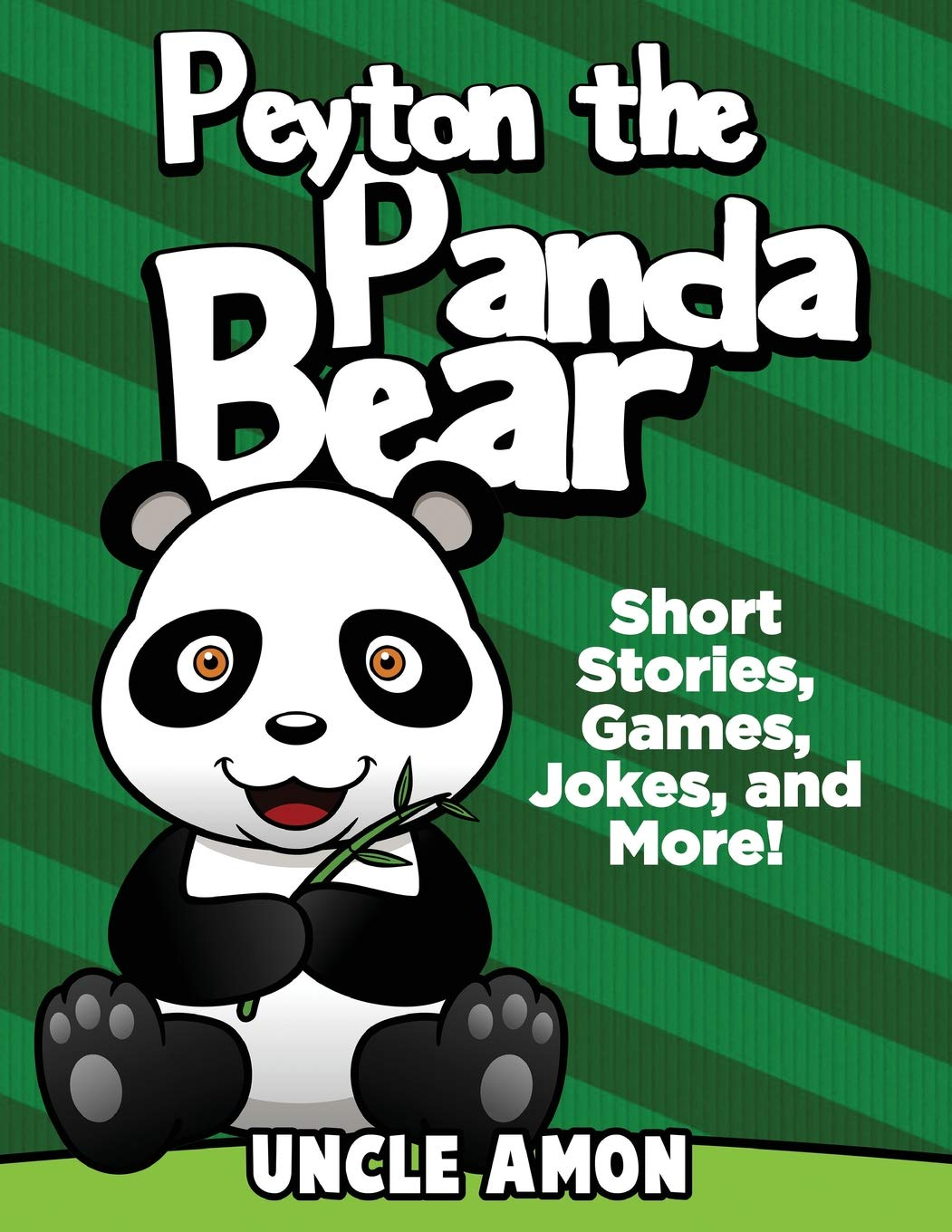 Peyton the Panda Bear: Short Stories, Games, Jokes, and More.