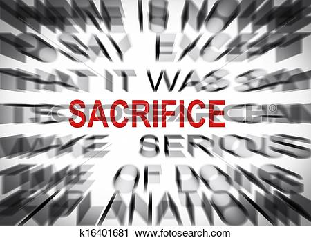 Clipart of Blured text with focus on SACRIFICE k16401681.