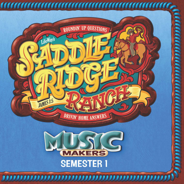 ‎Music Makers Semester 1, Saddle Ridge Ranch by LifeWay Worship.