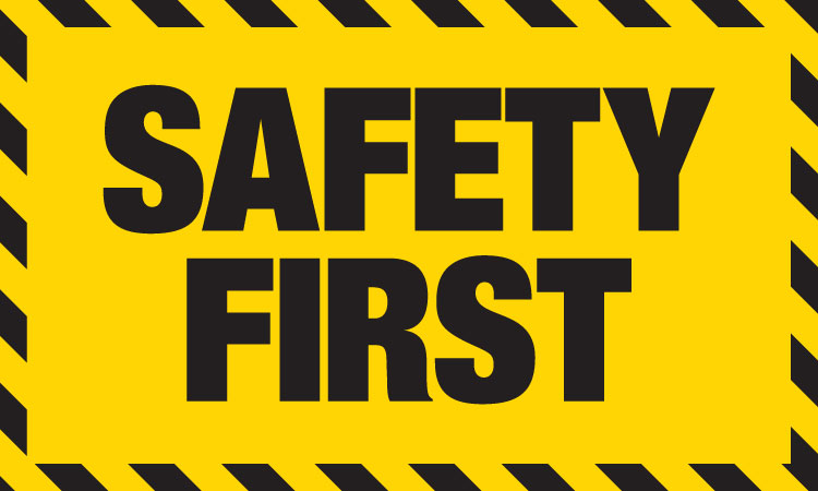 Safety First.