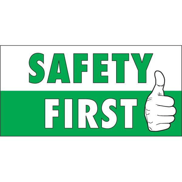 Safety First Vinyl Banner.