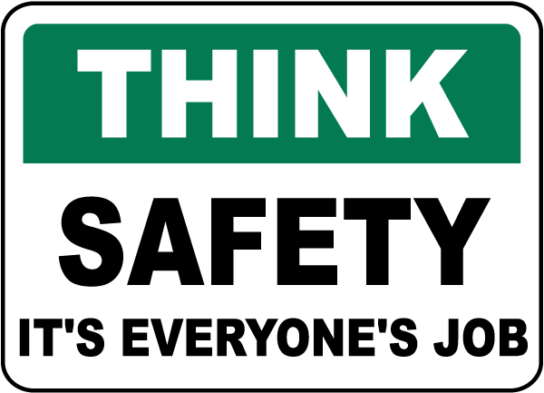 Think Safety It\'s Everyone\'s Job Sign.