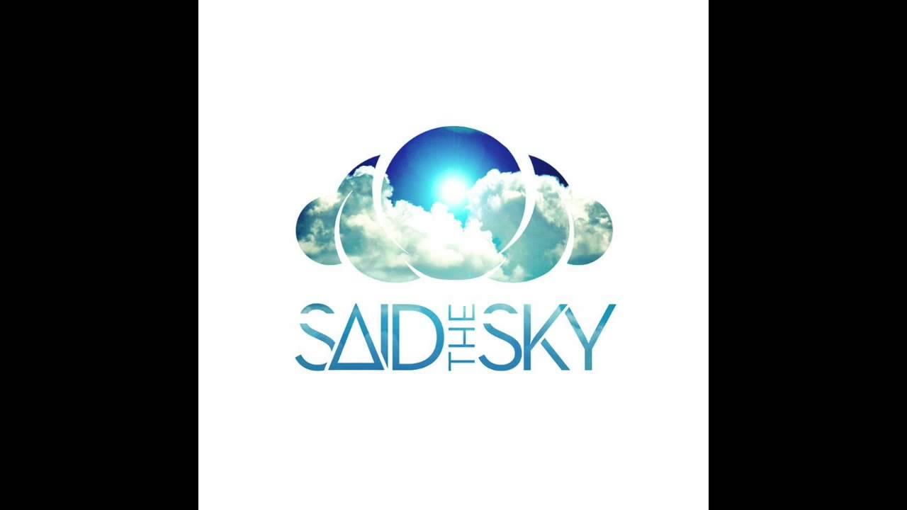 Said The Sky.
