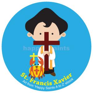 Happy Saints: St. Francis Xavier.