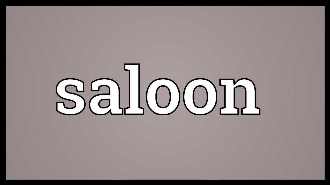 Saloon Meaning.