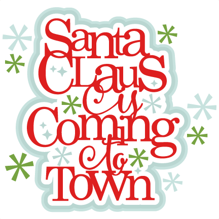 Santa Is Coming To Town Clipart.