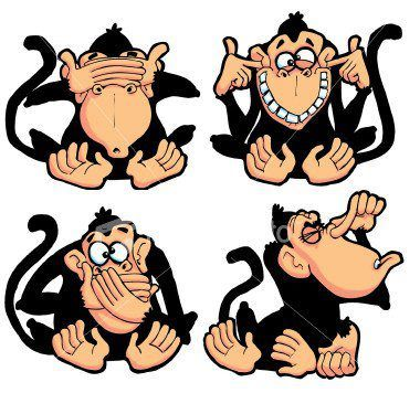 See no evilhear no evilspeak no evil..and smell no.
