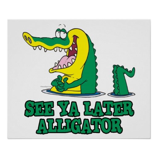 see ya later alligator poster.