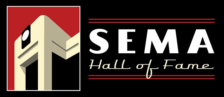 SEMA Hall Of Fame.
