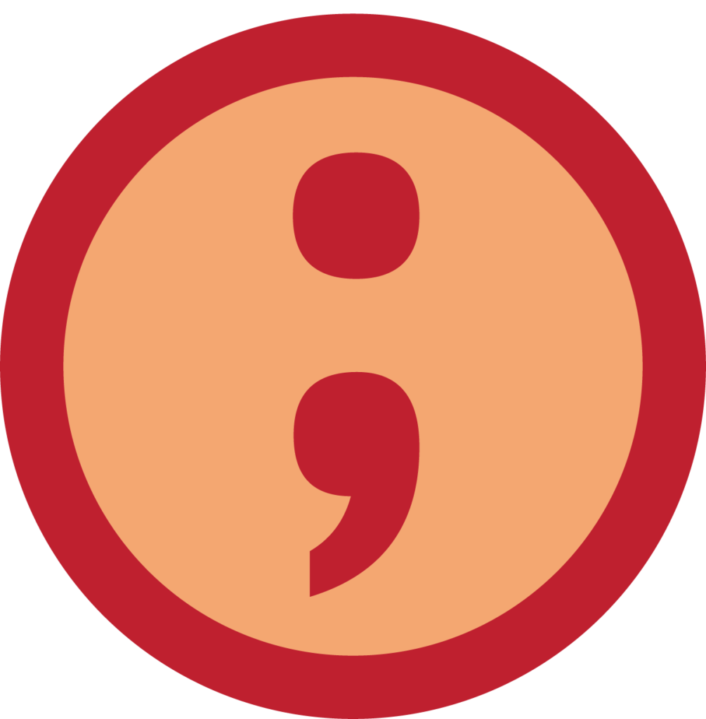 Semicolons and Colons.