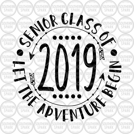 Senior 2019 / Senior Class Of 2019 Let The Adventure Begin.