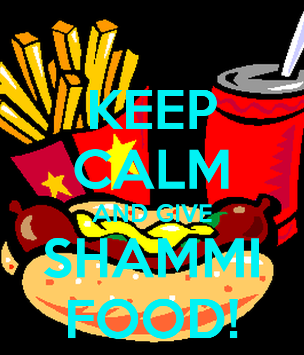 KEEP CALM AND GIVE SHAMMI FOOD! Poster.