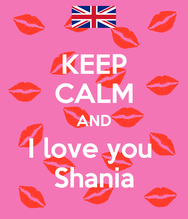 KEEP CALM AND I love you Shania Poster.