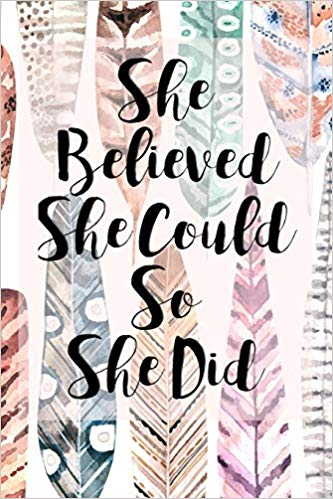 She Believed She Could So She Did Journal: An Inspirational.