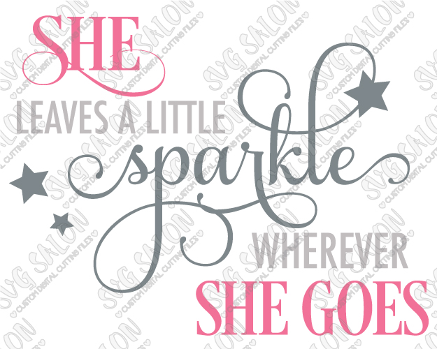 Leaves A Little Sparkle Wherever She Goes Custom DIY Sign Decal.