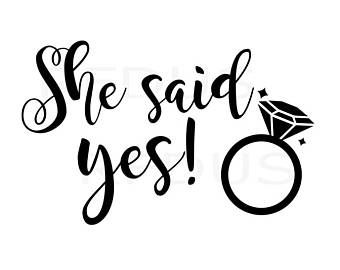 She Said Yes PNG Transparent She Said Yes.PNG Images..