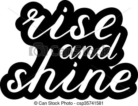 Vector of Rise and shine brush lettering. Cute handwriting, can be.