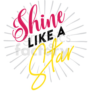 shine like a star typography vector art clipart. Royalty.