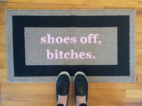 Shoes Off Bitches® Decorative Door mat Area Rug Funny.