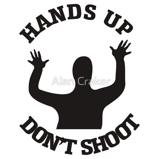 10+ ideas about Hands Up Dont Shoot on Pinterest.