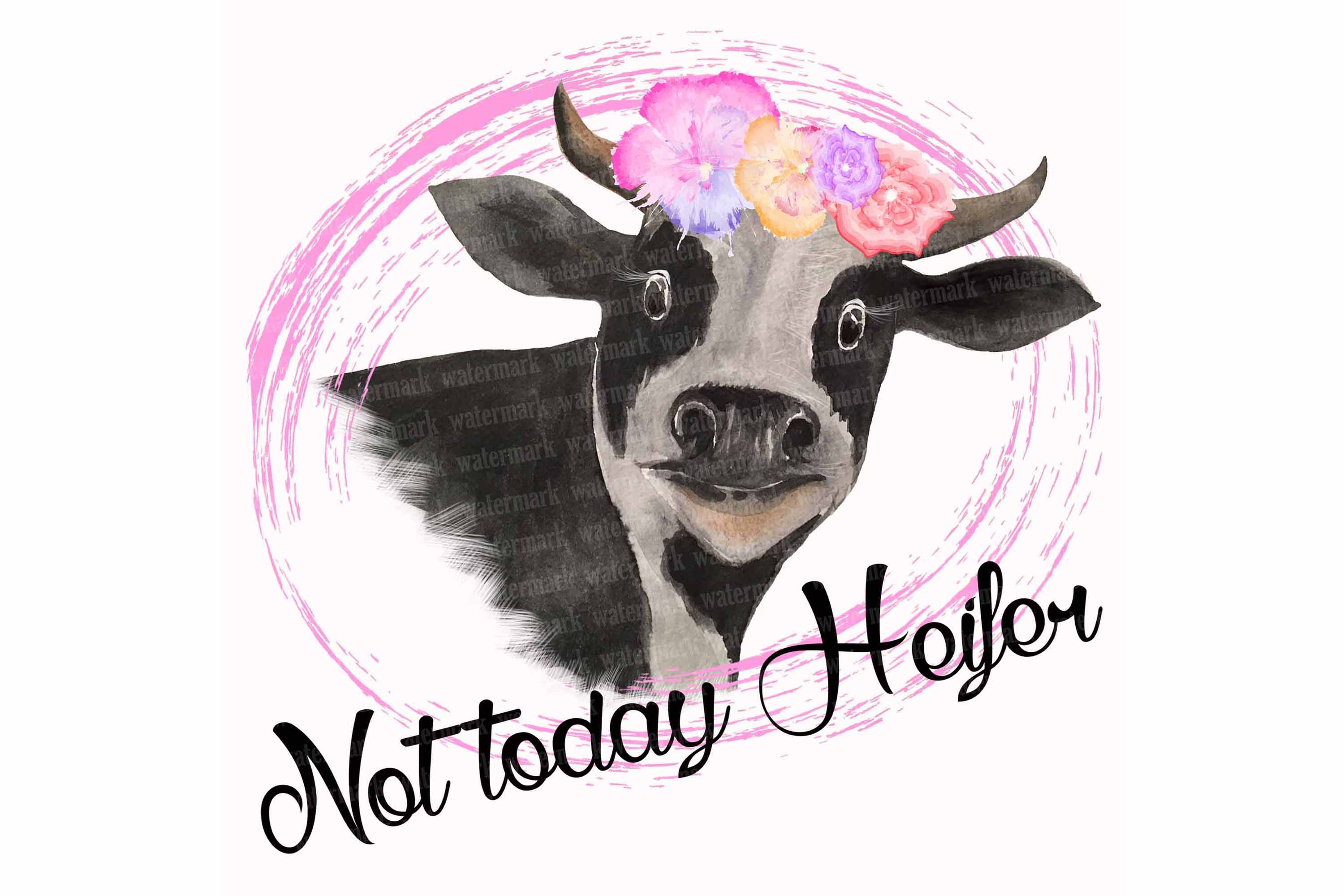 Not today Heifer PNG Cow clipart for sublimation.