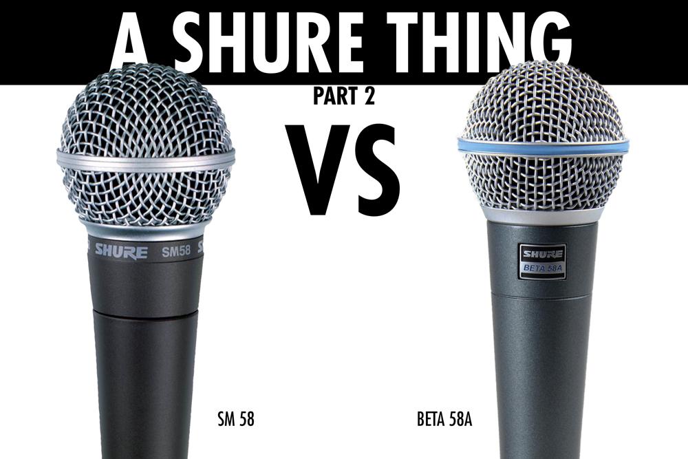 Shure Beta 58A Vs SM58