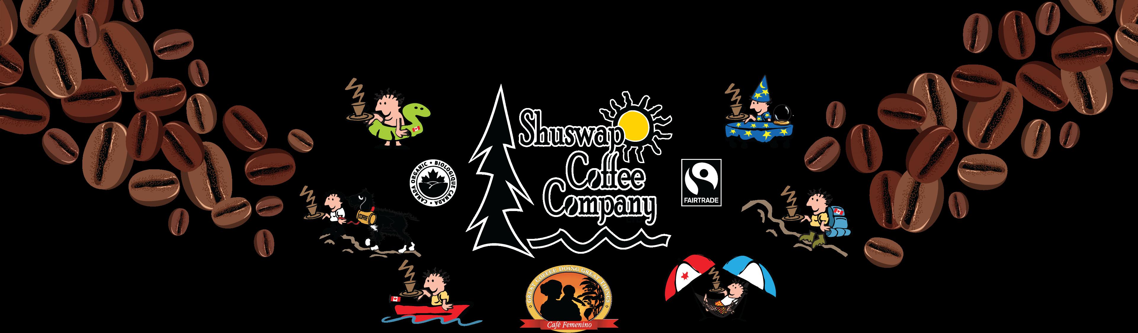 Shuswap Coffee Company Ltd. ~ Organic / Fairtrade / Café Femenino.