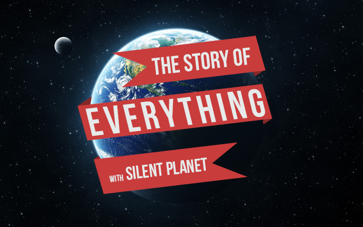 The Story of Everything: Silent Planet.