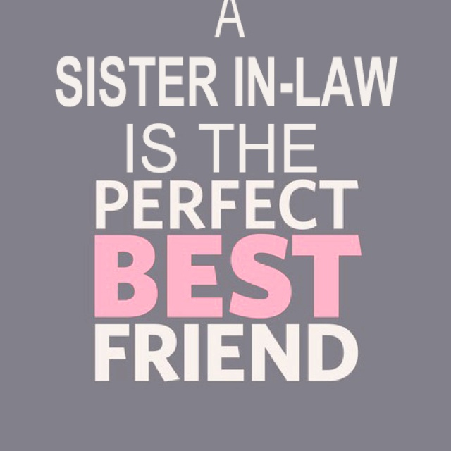 17 Best ideas about Sister In Law on Pinterest.