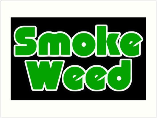 \'Smoke Weed.