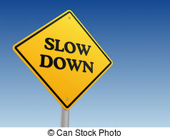 Slow down Clipart and Stock Illustrations. 877 Slow down vector.