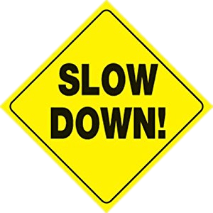 Slow Down Png & Free Slow Down.png Transparent Images #11583.