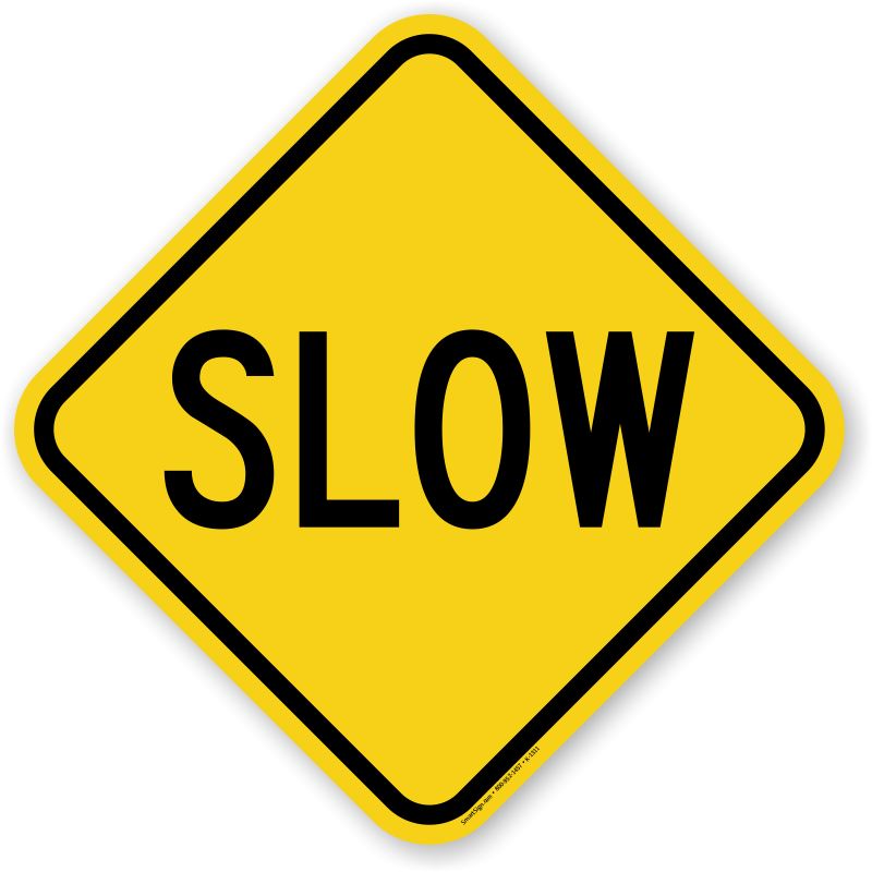 Slow Down, Drive Slowly Signs.