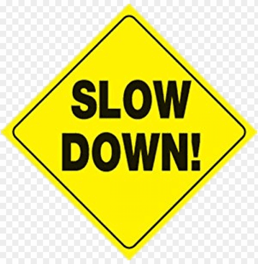 slow down sign PNG image with transparent background.