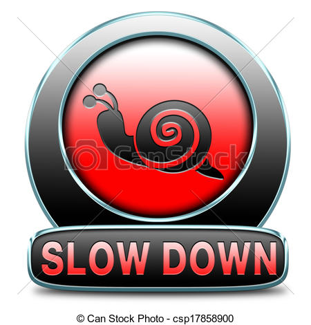 Stock Illustration of slow down take it easy, Slowing down.