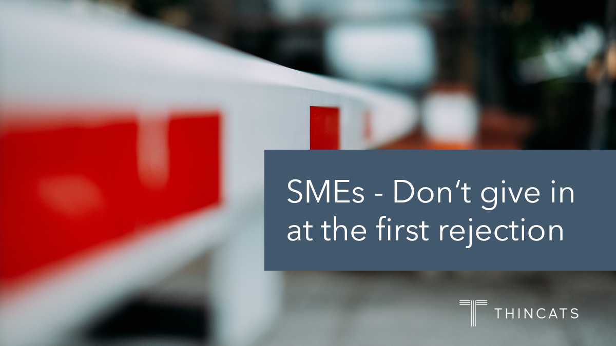 In SME finance, there\'s no need to give in at the first.