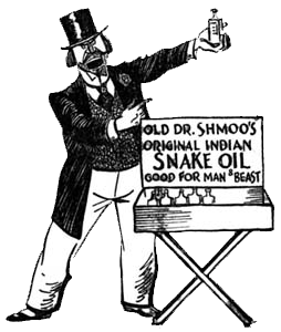 Snake Oil: Miraculous Deals That Are Too Good To Be True.