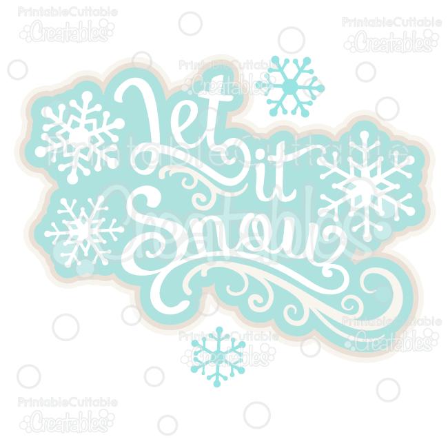 Let it Snow Scrapbook Title SVG Cut File & Clipart.