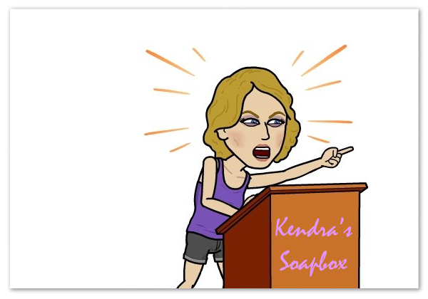 Coach Kendra's Soap Box: DO SOMETHING!.