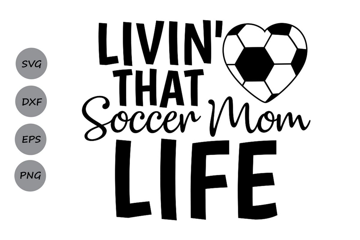 Livin that soccer mom svg, Soccer Mom Life Svg, Soccer mom..