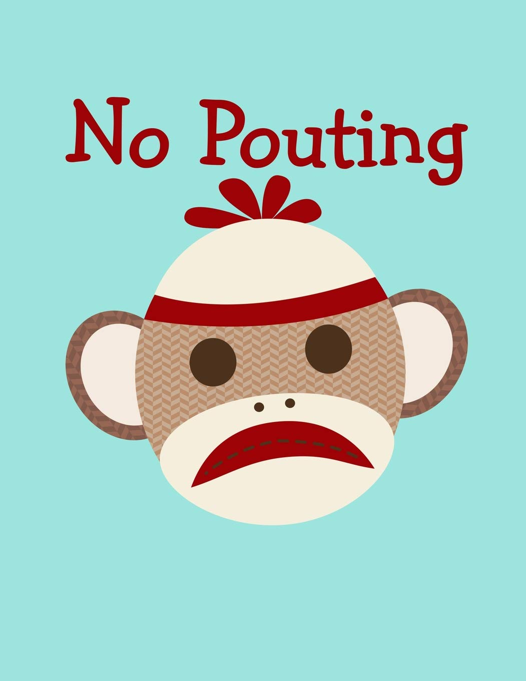 No Pouting Sock Monkey Face Notebook: A No Pouting Meme Sock.