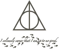 Harry Potter Deathly Hallows And Sentiment I Solemnly Swear That I.
