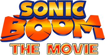 Sonic Boom The Movie.